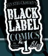 Ian Struckhoff's Black Label Comics - Blog